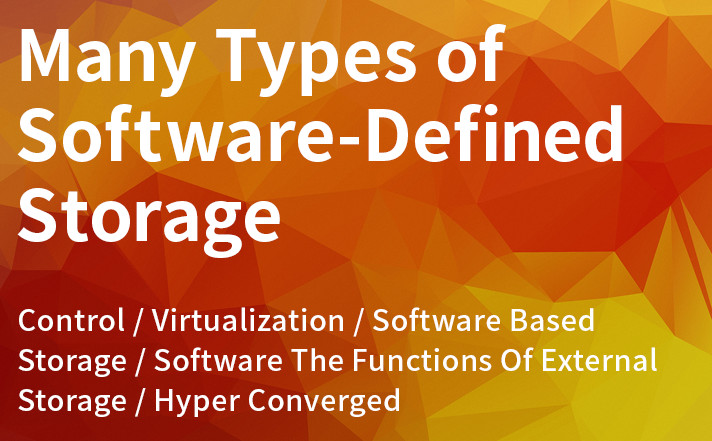 Many types of Software-Defined Storage